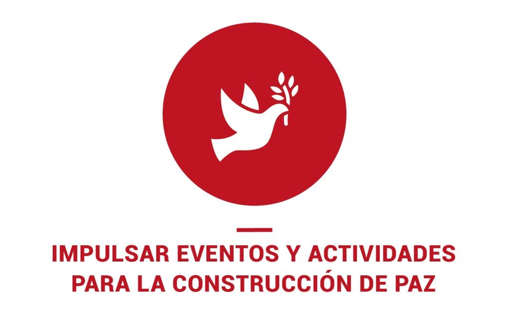 Impulsar eventos y actividades para la construcción de paz.